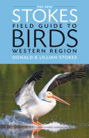 The New Stokes Field Guide to Birds  Western Region