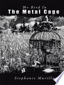 The Bird in the Metal Cage