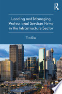 Leading and Managing Professional Services Firms in the Infrastructure Sector