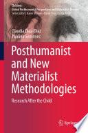 Posthumanist And New Materialist Methodologies