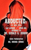 ABDUCTED  Dr  Wade Stone San Antonio Stone Oak