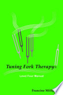 Ebook Tuning Fork Therapy Level Four: A Manual for Class Instruction Or Self-Study Epub Francine Milford Apps Read Mobile