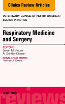 Respiratory Medicine and Surgery, An Issue of Veterinary Clinics of North America: Equine Practice,