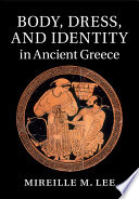 Body  Dress  and Identity in Ancient Greece