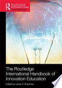 The Routledge International Handbook of Innovation Education