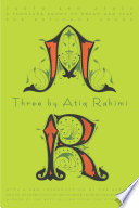 Three by Atiq Rahimi