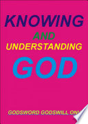 Knowing And Understanding God