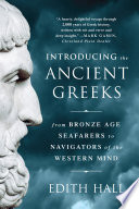 Introducing the Ancient Greeks  From Bronze Age Seafarers to Navigators of the Western Mind