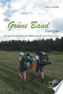 Das Grne Band Europas: Im Spannungsfeld von Naturschutz und Tourismus