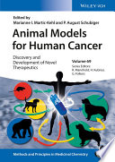 Animal Models for Human Cancer, Volume 69: Discovery and Development of Novel Therapeutics