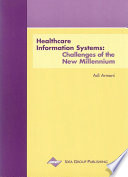 Healthcare Information Systems: Challenges Of The New Millennium : delivery of healthcare. healthcare information...