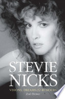 Stevie Nicks: Visions, Dreams and Rumors Midwest Childhood To Her Explosion Onto The Music
