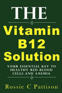 The Vitamin B12 Solution