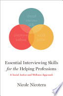 Essential Interviewing Skills For The Helping Professions