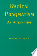 Ebook Radical Pragmatism Epub Robert J. Roth Apps Read Mobile