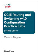CCIE Routing and Switching v4.0 Configuration Practice Labs