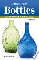 Antique Trader Bottles Identification   Price Guide