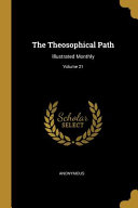 The Theosophical Path  Illustrated Monthly  Book PDF