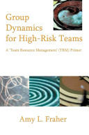 Group Dynamics for High Risk Teams