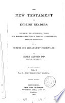 The New Testament for English readers  containing the Authorized version  with marginal corrections of readings and renderings  and a comm  by H  Alford