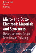 Micro  and Opto Electronic Materials and Structures  Physics  Mechanics  Design  Reliability  Packaging