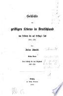 Geschichte Des Geistigen Lebens In Deutschland Von Leibnitz Bis Auf Lessing S Tod 1681 1781