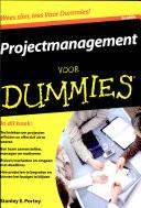 Projectmanagement Voor Dummies 3e Editie Druk 3