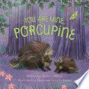 You Are Mine  Porcupine Book PDF