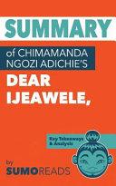 Summary of Chimamanda Ngozi Adichie s Dear Ijeawele