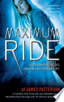 Maximum Ride 3   Verdensfrelse og anden ekstremsport