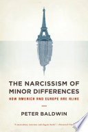 The Narcissism Of Minor Differences : europe and america. but are...