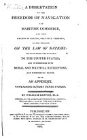 download ebook a dissertation on the freedom of navigation and maritime commerce, and such rights of states, relative thereto, as are founded on the law of nations: adapted more particularly to the united states; and interspersed with moral and political reflections, and historical facts ; with an appendix containing sundry state papers pdf epub