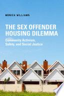 The Sex Offender Housing Dilemma