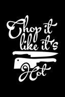 Chop It Like It S Hot