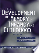 The Development of Memory in Infancy and Childhood