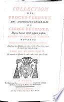Collection des procès-verbaux des Assemblées-générales du Clergé de France depuis l'année 1560 jusqu'à présent