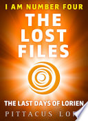 I Am Number Four  The Lost Files  The Last Days of Lorien