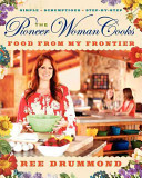 The Pioneer Woman Cooks  Food from My Frontier Book PDF