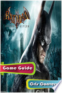 Batman Arkham Asylum Game Guide