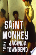 Saint Monkey  A Novel