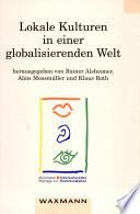 Lokale Kulturen in einer globalisierenden Welt