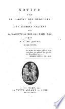 Notice Sur Le Cabinet Des Médailles Et Des Pierres Gravées de Sa Majesté Le Roi Des Paijs-Bas