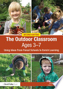The Outdoor Classroom Ages 3 7