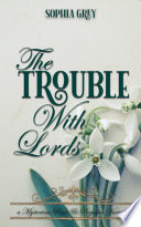The Trouble With Lords A Mysterious Pride And Prejudice Variation