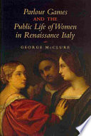 Parlour Games and the Public Life of Women in Renaissance Italy Book PDF