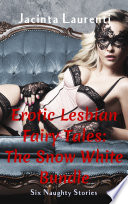 Erotic Lesbian Fairy Tales  The Snow White Bundle