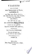 Viaggio fatto per ordine dell  imperatrice di Russia Caterina n  nel nord della Russia asiatica  nel Mare Glaciale  nel Mare d Anadyr  e sulla costa nord ouest dell  America  dal 1785 fino al 1794 dal commodoro Billings  scritto dal sig  Sauer