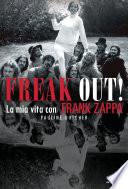 Freak out  La mia vita con Frank Zappa