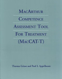 MacArthur Competence Assessment Tool For Treatment (MacCAT-T) : product of an 8-year study...