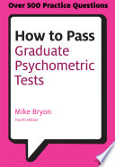How to pass graduate psychometric tests [electronic resource] : essential preparation for numerical and verbal ability tests plus personality question